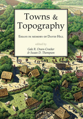 Towns and Topography: Essays in Memory of David H. Hill