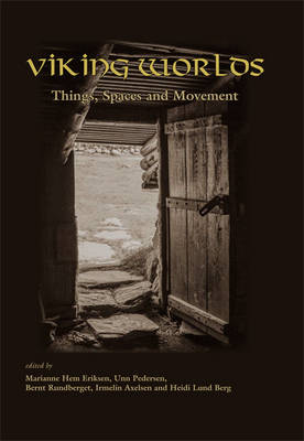 Viking Worlds: Things, Spaces and Movement