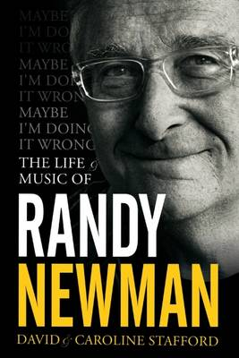 Maybe I'm Doing it Wrong: The Life & Times of Randy Newman