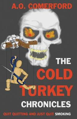The Cold Turkey Chronicles: Quit quitting and just quit smoking