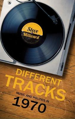 Different Tracks: Music and Politics in 1970