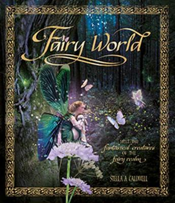 Fairyworld: Enter the Magical and Mysterious Realm