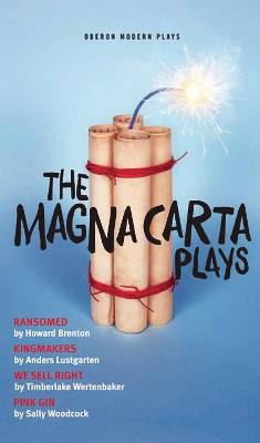 The Magna Carta Plays: Ransomed, Kingmakers, We Sell Right, Pink Gin