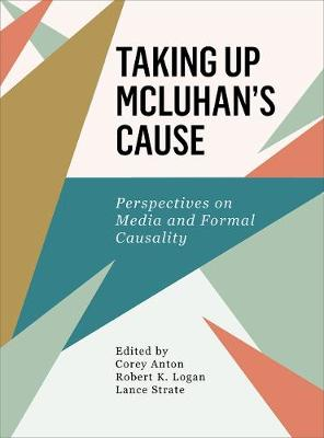 Taking Up Mcluhan's Cause: Perspectives on Formal Causality and Media Ecology