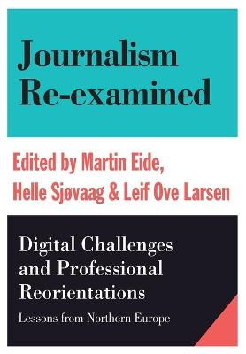 Journalism Re-Examined: Digital Challenges and Professional Orientations (Lessons from Northern Europe)
