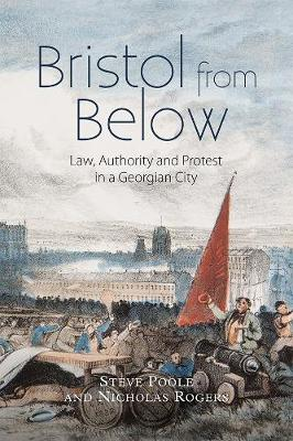 Bristol from Below: Law, Authority and Protest in a Georgian City