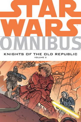 Star Wars Omnibus: v. 2: Knights of the Old Republic