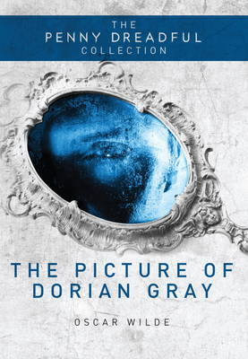 The Picture of Dorian Gray: Penny Dreadful Collection