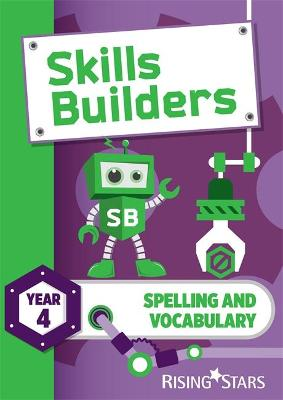 Skills Builders Spelling and Vocabulary Year 4 Pupil Book new edition