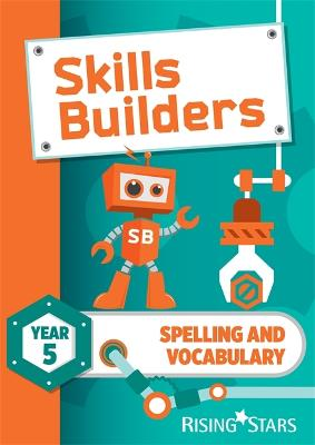 Skills Builders Spelling and Vocabulary Year 5 Pupil Book new edition