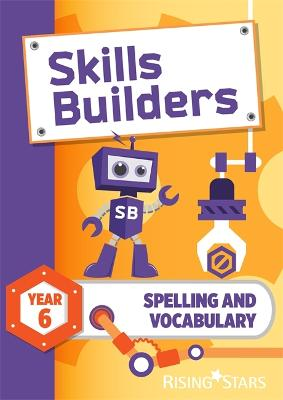 Skills Builders Spelling and Vocabulary Year 6 Pupil Book new edition