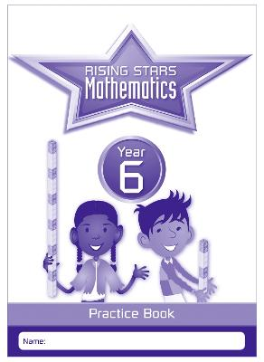 Rising Stars Mathematics Year 6 Practice Book
