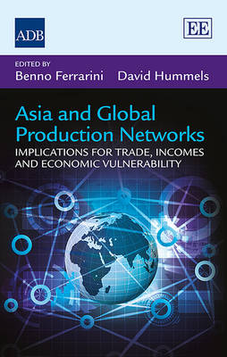 Asia and Global Production Networks: Implications for Trade, Incomes and Economic Vulnerability