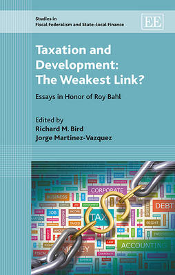 Taxation and Development: the Weakest Link?: Essays in Honor of Roy Bahl