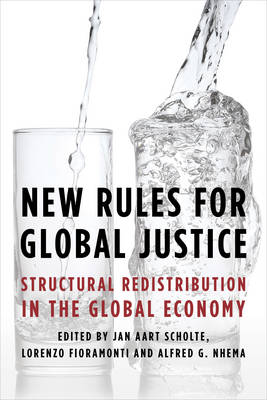 New Rules for Global Justice: Structural Redistribution in the Global Economy