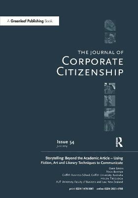 Storytelling: Beyond the Academic Article - Using Fiction, Art and Literary Techniques to Communicate: A special theme issue of The Journal of Corporate Citizenship (Issue 54)