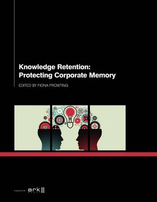 Knowledge Retention: Protecting Corporate Memory