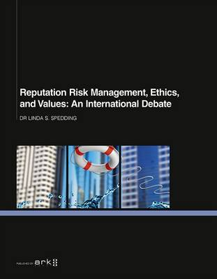Reputation Risk Management, Ethics, and Values: An International Debate