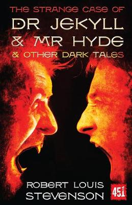 The Strange Case of Dr Jekyll and Mr Hyde: And Other Dark Tales