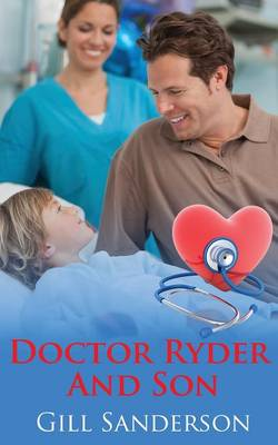 Doctor Ryder and Son: A Medical Romance