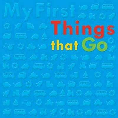 My First Things That Go Bubble Board Book