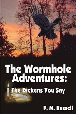 The Wormhole Adventures: The Dickens You Say