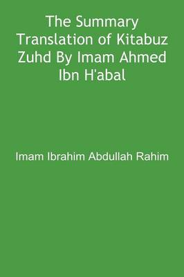 The Summary Translation of Kitabuz Zuhd by Imam Ahmed Ibn H'anbal