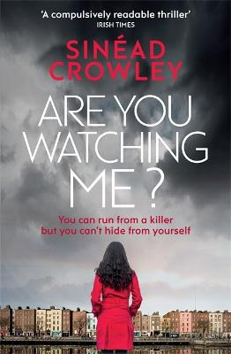 Are You Watching Me?: A totally gripping story of obsession with a chilling twist (Detective Claire Boyle Thriller 2)