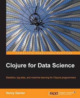 Clojure for Data Science