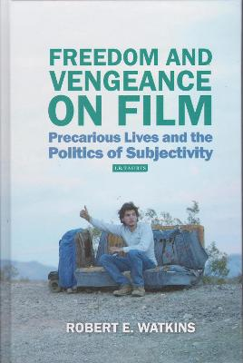Freedom and Vengeance on Film: Precarious Lives and the Politics of Subjectivity