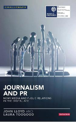 Journalism and PR: News Media and Public Relations in the Digital Age
