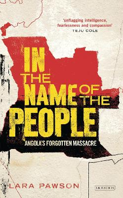 In the Name of the People: Angola's Forgotten Massacre