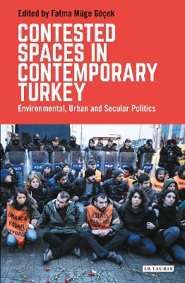 Contested Spaces in Contemporary Turkey: Environmental, Urban and Secular Politics