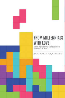From Millennials with Love: Young Professionals' Stories on Their Experience of Work