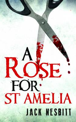 A Rose for St Amelia