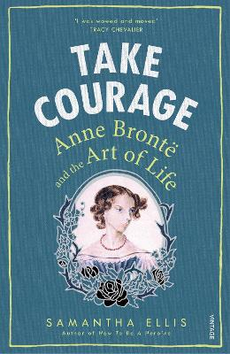 Take Courage: Anne Bronte and the Art...