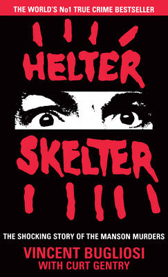 Helter Skelter: The True Story of the...