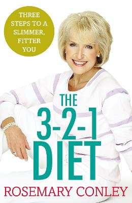 The Rosemary Conley's 3-2-1 Diet: Just 3 Steps to a Slimmer, Fitter You