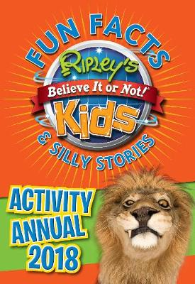 Ripley's Fun Facts and Silly Stories Activity Annual 2018