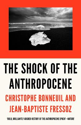 The Shock of the Anthropocene: The Earth, History, and Us