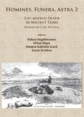 Homines, Funera, Astra 2: Life Beyond Death in Ancient Times (Romanian Case Studies)
