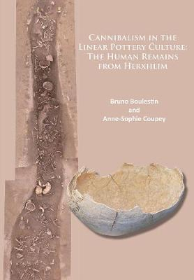 Cannibalism in the Linear Pottery Culture: The Human Remains from Herxheim