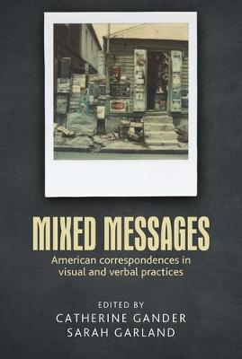 Mixed Messages: American Correspondences in Visual and Verbal Practices