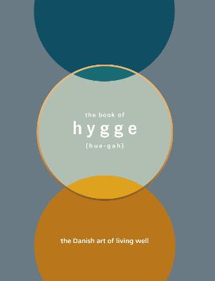 The Book of Hygge: The Danish Art of...