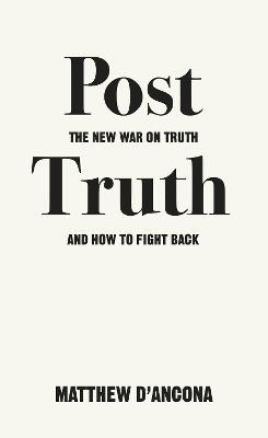 Post-Truth: The New War on Truth and...