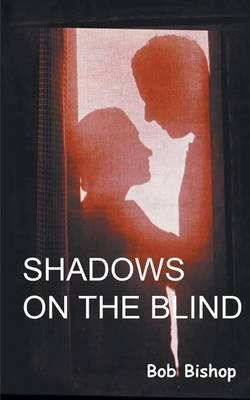 Shadows on the Blind