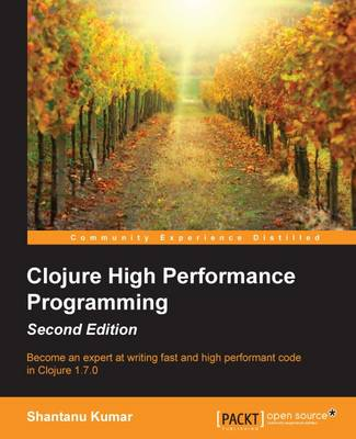 Clojure High Performance Programming -