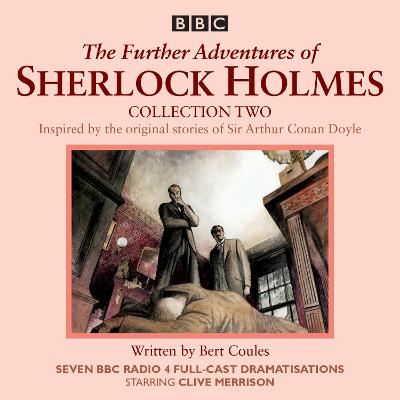 The Further Adventures of Sherlock Holmes: Collection 2: Seven BBC Radio 4 full-cast dramas