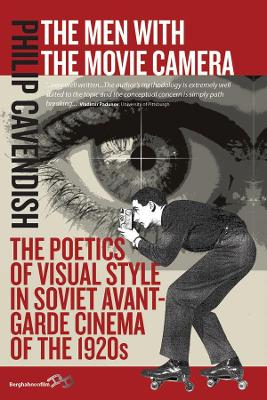 The Men with the Movie Camera: The Poetics of Visual Style in Soviet Avant-Garde Cinema of the 1920s