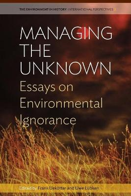 Managing the Unknown: Essays on Environmental Ignorance